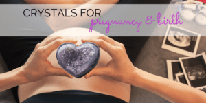 Crystals for pregnancy and birth article banner