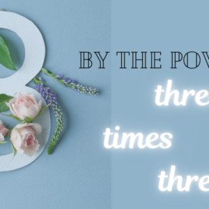 By the power of three times three - where does this come from and what does it mean